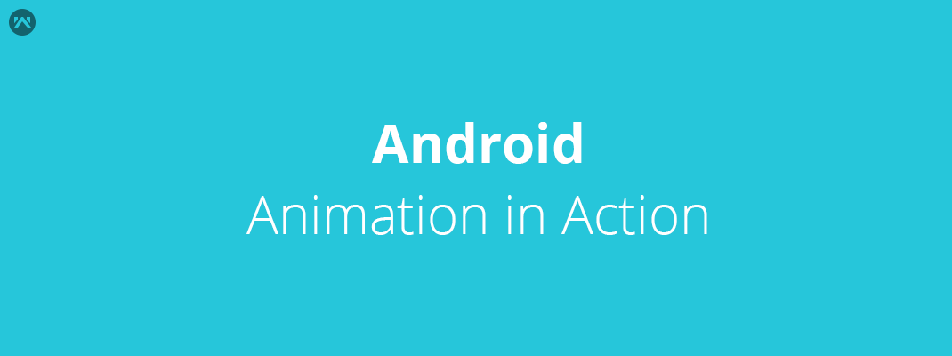 Android Animation in Action