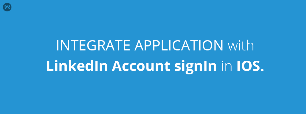 Integrate application with LinkedIn Account signIn in IOS.