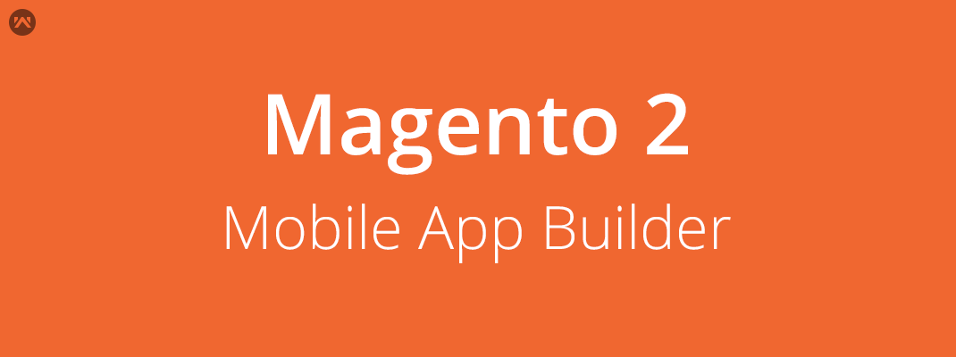 How to build Native Android App for Magento2 ?