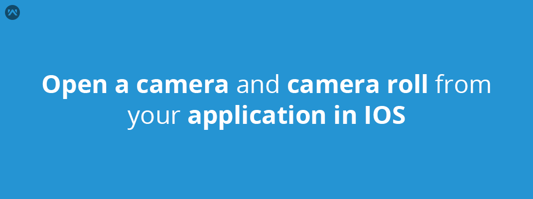 Open a camera and camera roll from your application in ios