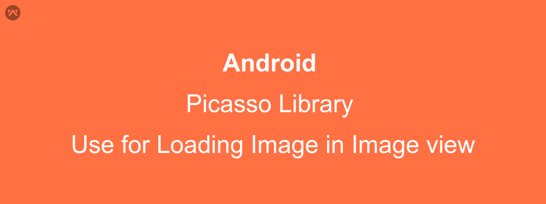 Picasso Library Use for Image Loading in Android
