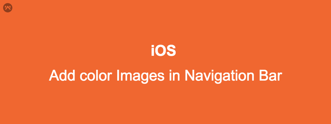 Add color Images  in Navigation Bar in IOS.