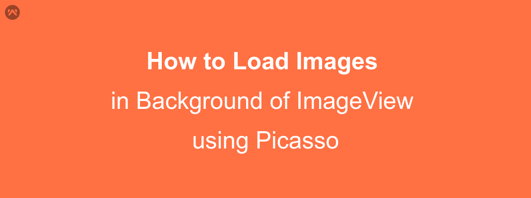 Loading images into background of an ImageView using Picasso