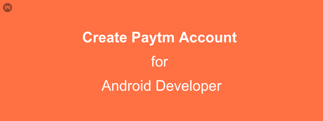 CREATE PAYTM ACCOUNT FOR DEVELOPERS