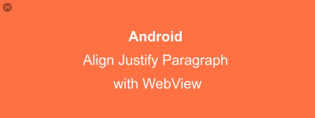 Align Justify Paragraph with WebView