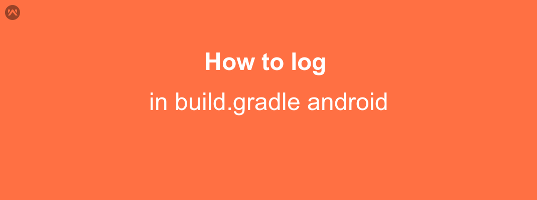How to log in build.gradle android