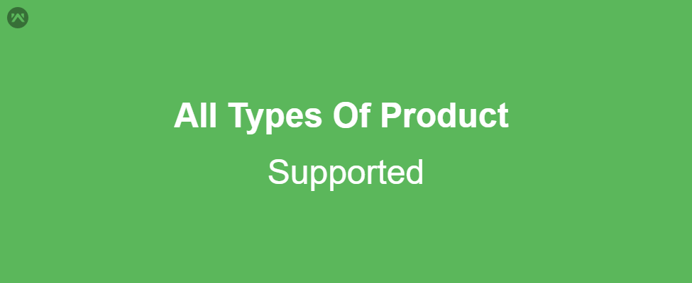 All Types Of Product Supported