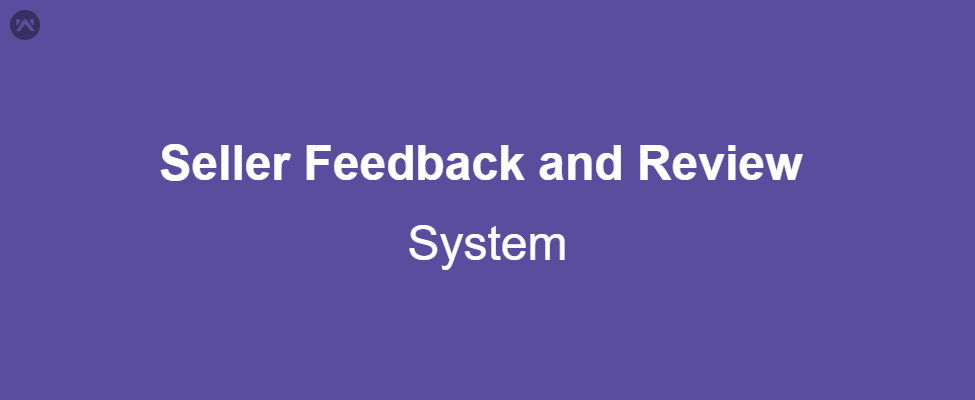 Seller Feedback & Review System