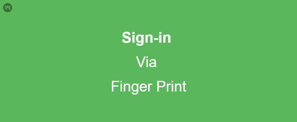 Sign-in via Finger Print