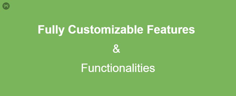Customizable Features & Functionalities