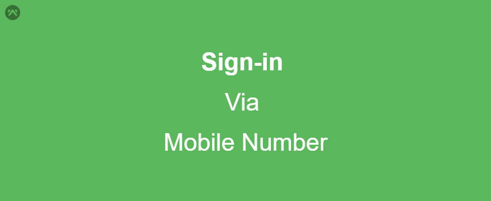 Sign-in via Mobile Number