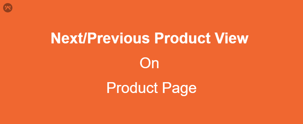 Next/Previous Product View On Product Page
