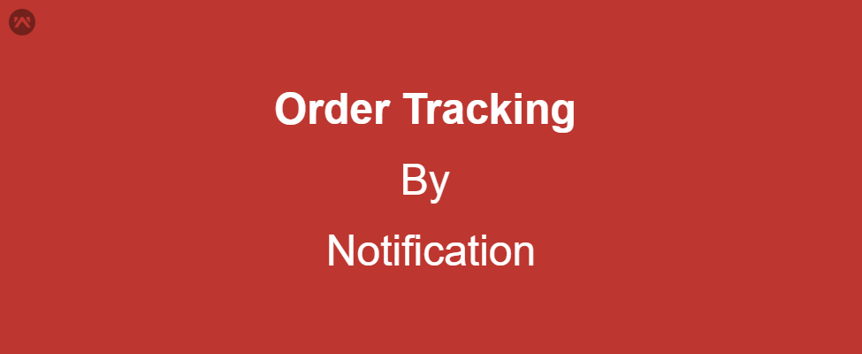 Order Tracking By Notification