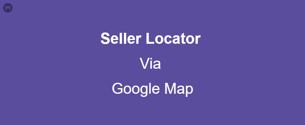 Seller Locator Via Google Map