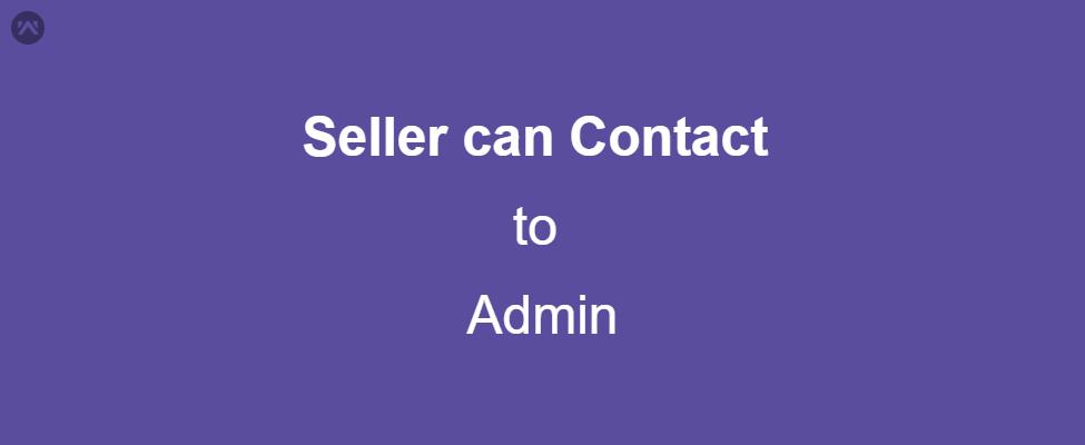 Seller Can Contact Admin