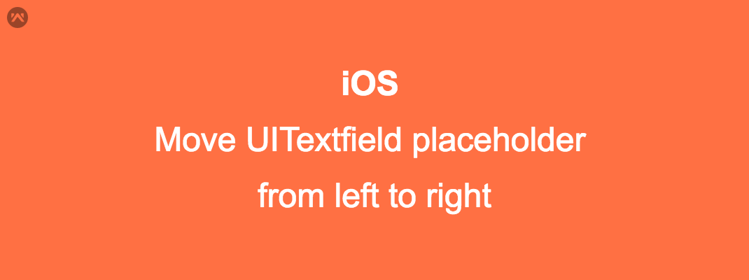 Move UITextfield placeholder from left to right