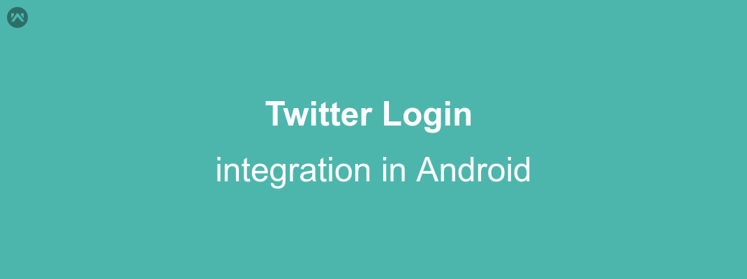Twitter Login integration in Android