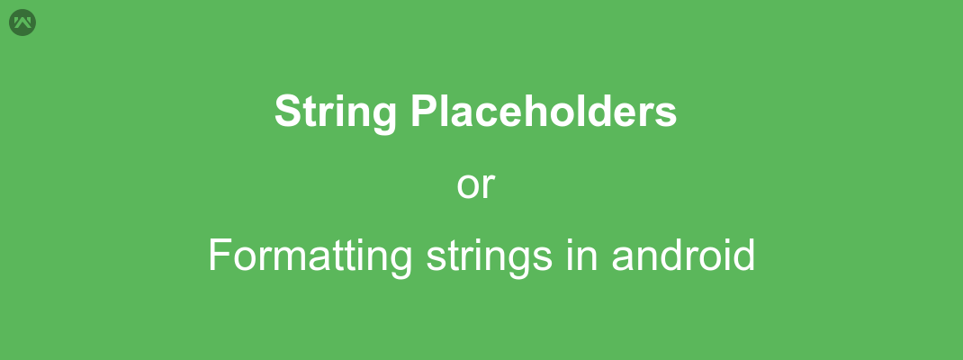 String Placeholders or Formatting strings in android