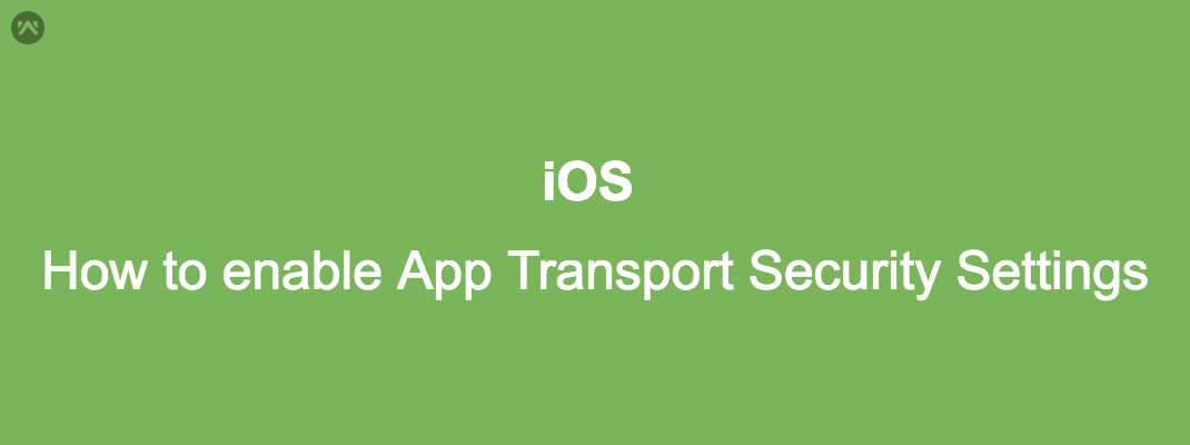 How to enable App Transport Security Settings