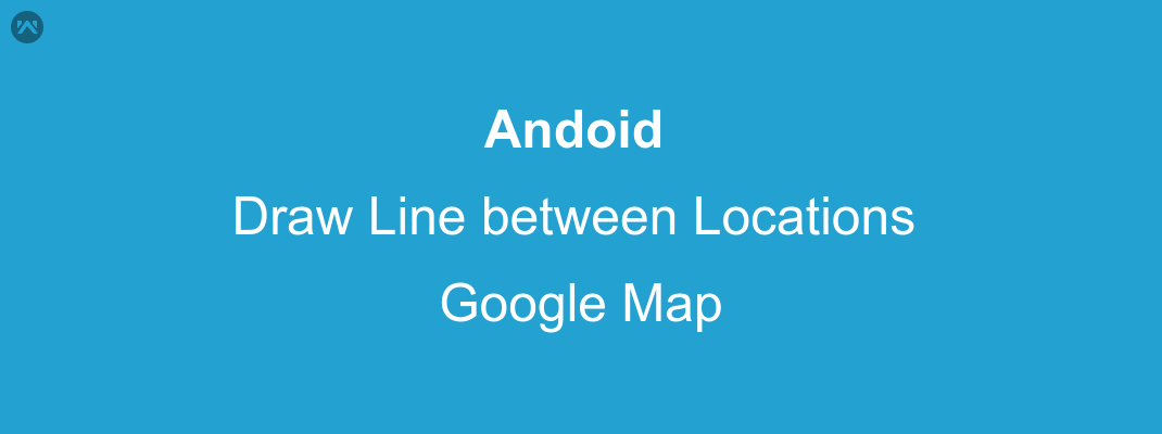 Drawing Line between locations in google map