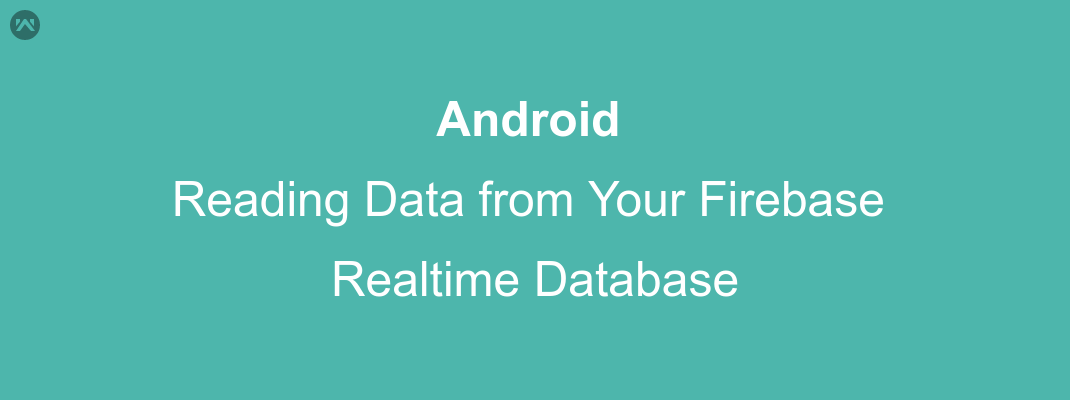 Reading Data from your Firebase Realtime Database