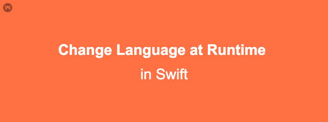 Change Language at Runtime in Swift - Mobikul