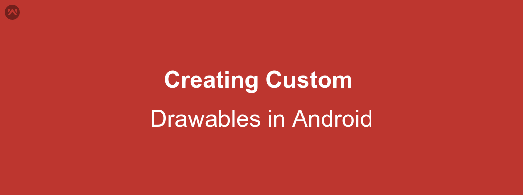 Creating custom drawables in Android