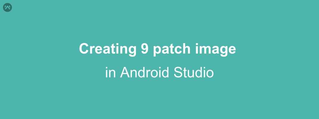 Creating 9 patch image in Android Studio