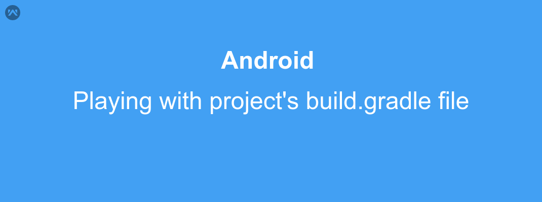 Playing with project's build.gradle file