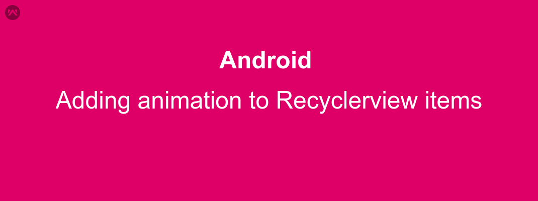 Adding animation to recyclerview items