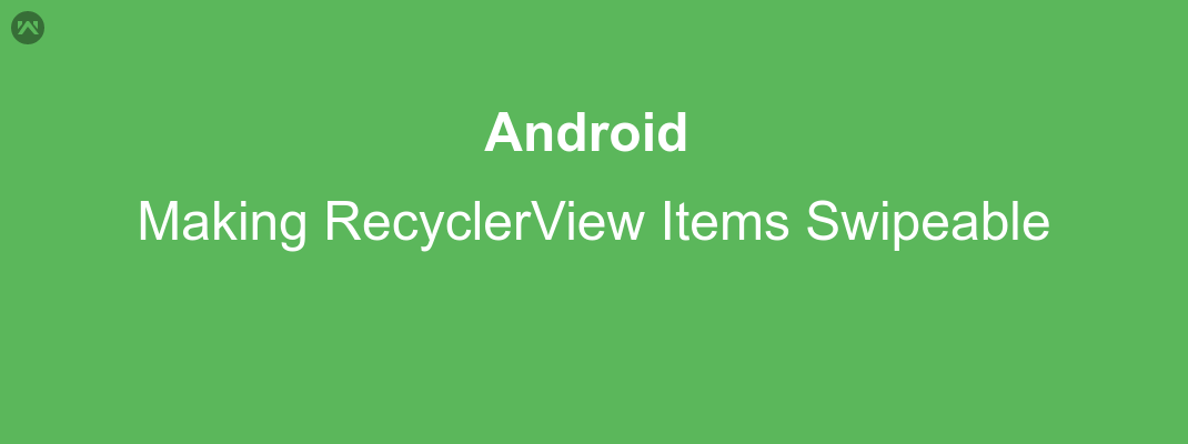 Making RecyclerView Items Swipeable
