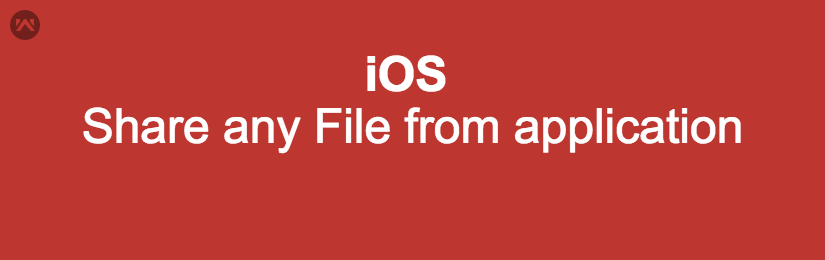 Share any File from application in iOS (Swift).