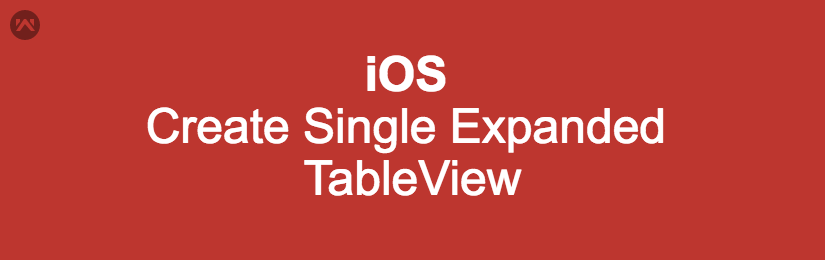 Create Single Expanded TableView in iOS.