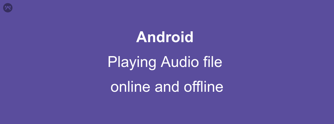 Playing Audio file online and offline