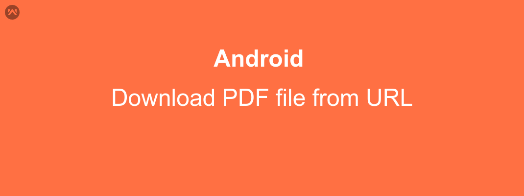 How we download File from URL in android