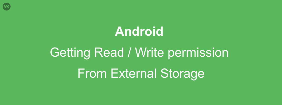 Getting read and write permission from External Storage in android