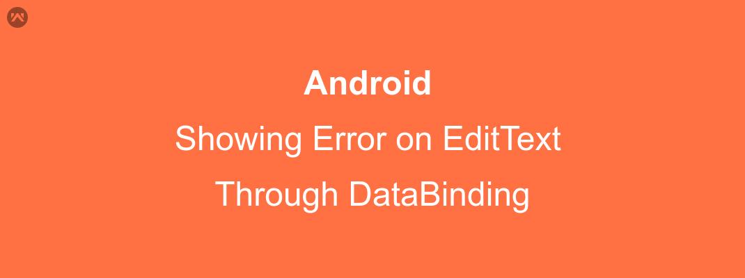 Showing Error on EditText Through DataBinding