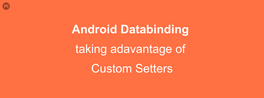 Android Databinding: taking advantage of custom setters