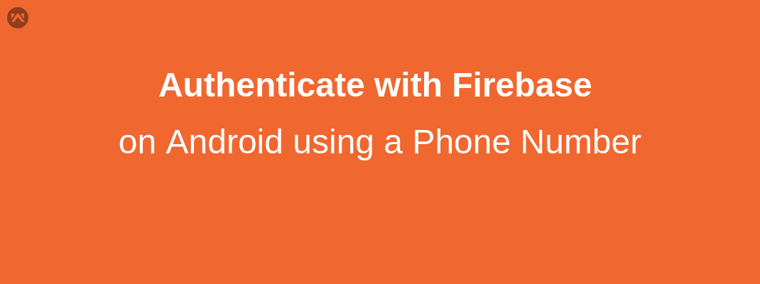 Authenticate with Firebase on Android using a Phone Number