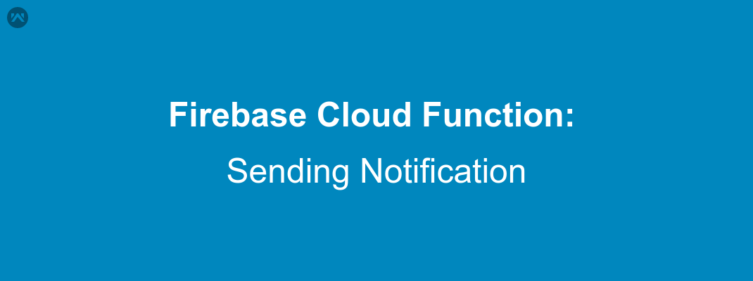 Sending Notification With Firebase Cloud Functions