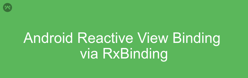 Android Reactive View Binding via RxBinding