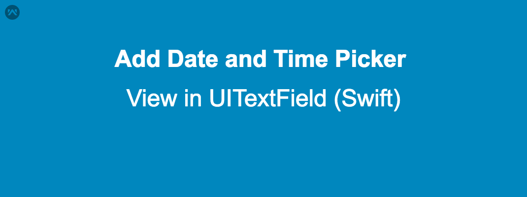 Add Date and Time Picker View in UITextField (Swift)