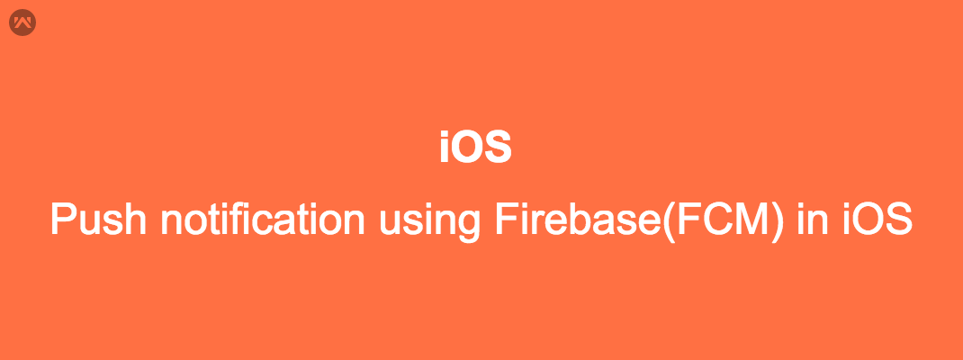 Push notification using Firebase(FCM) in iOS