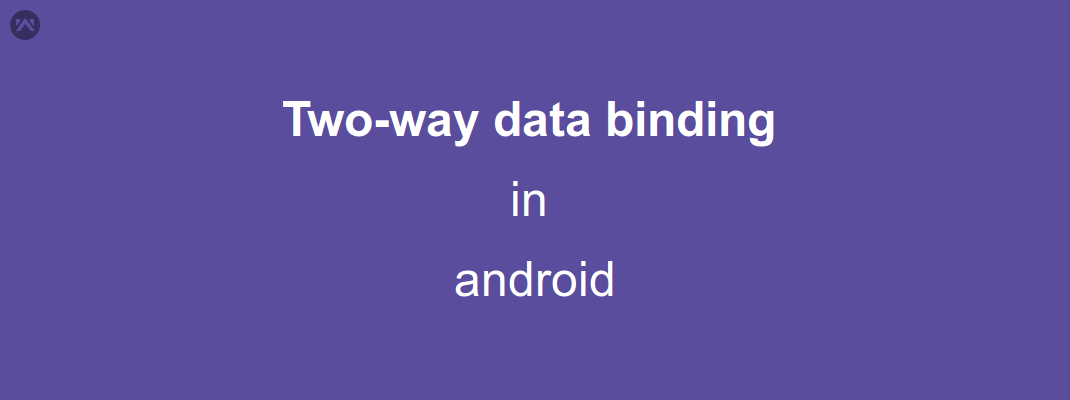 Two-way data binding in android