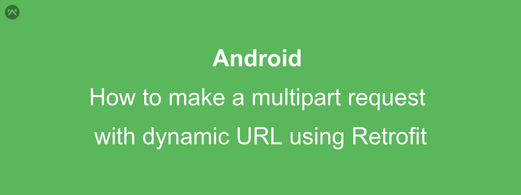 How to make a multipart request with dynamic URL using Retrofit