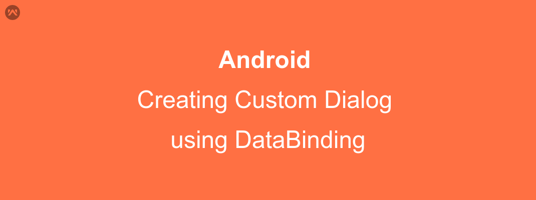 Creating Custom Dialog Through DataBinding