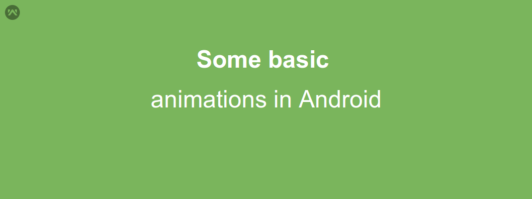 Some basic animations in Android