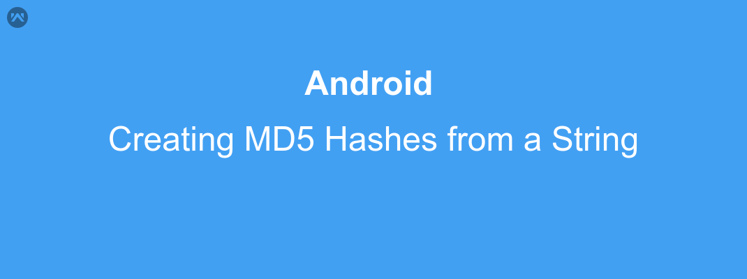 Converting a String to MD5 Hashes in Android - Mobikul