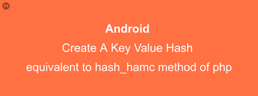 Create hash in Android equivalent to hash_hmac method of php