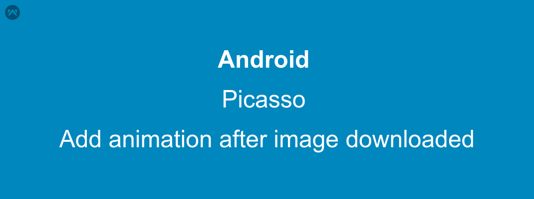 Add animation on ImageView after Image loaded from URL